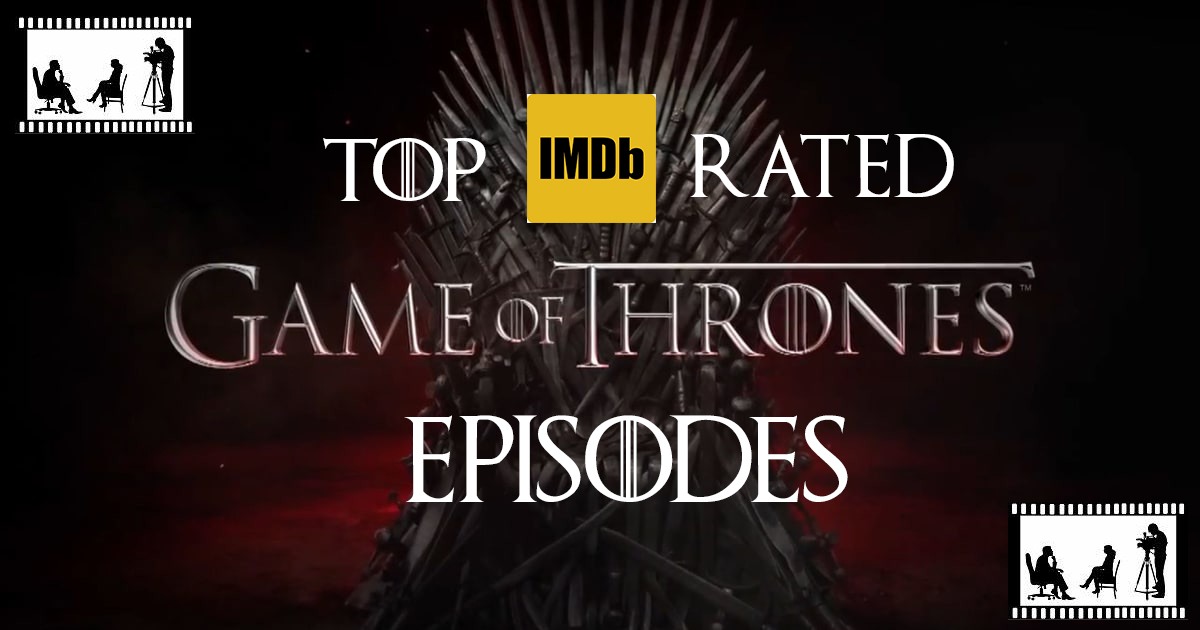 "Photo of Top 10 IMDb rated ""Game Of Thrones"" Episodes"