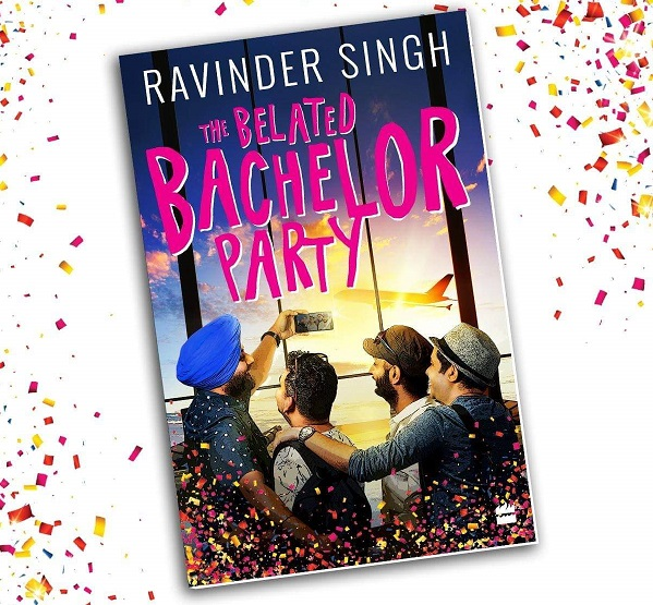 Ravinder Singh decodes the secrets behind 'The Belated Bachelor Party'